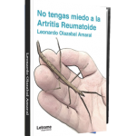 No tengas miedo a la Artritis Reumatoide